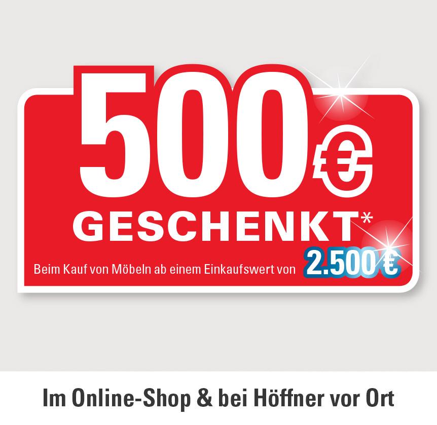 500 Euro geschenkt beim Kauf von Möbeln ab einem Einkaufswert von 2.500 Euro