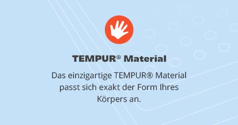 Einzigartiges Tempur Material